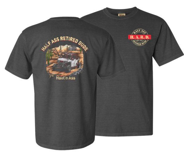 half ass retired dude haul'n ass pepper colored t-shirt